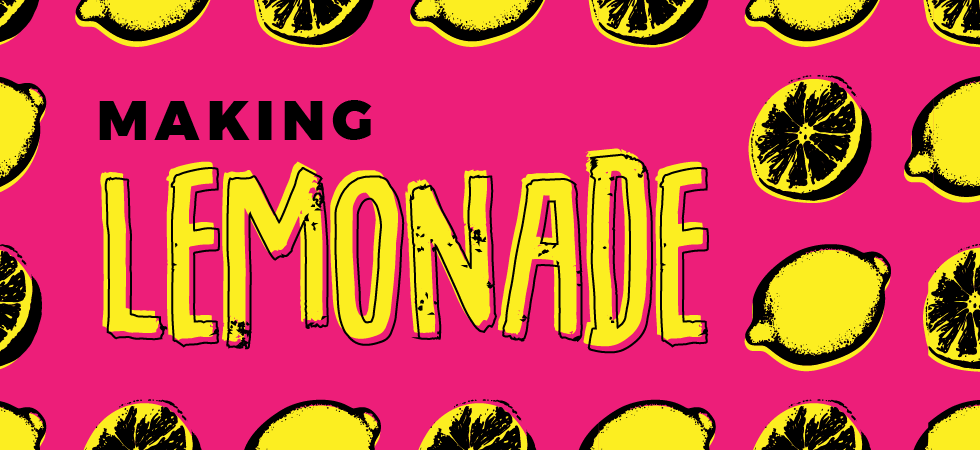 The First Annual Making Lemonade